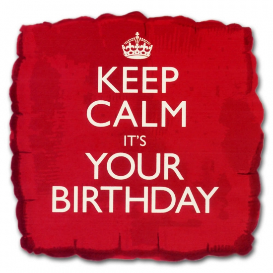 Keep calm its your birthday ballon